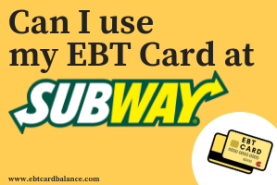 Can I Use My Ebt Card At Subway Ebtcardbalancenow Com