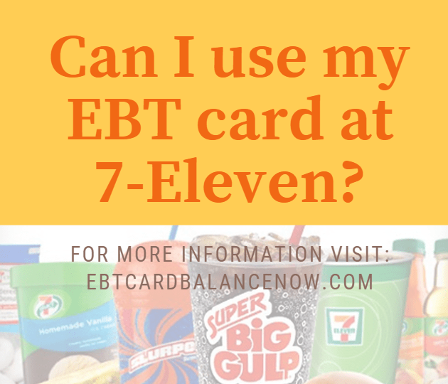 Can I Use My EBT Card At 7-Eleven?