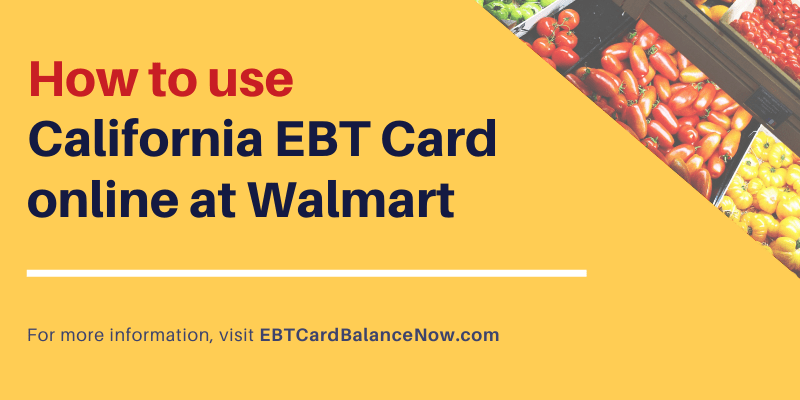 Use California EBT Online at Walmart