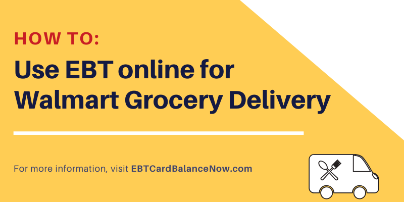 Use EBT Online at Walmart Grocery Delivery