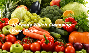 10 Foods Which Cleansing Your Colon