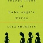 Book Review: The Secret Lives Of Baba Segi's Wives – Lola Shoneyin