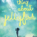 Book Review : The Thing About Jellyfish | Ali Benjamin