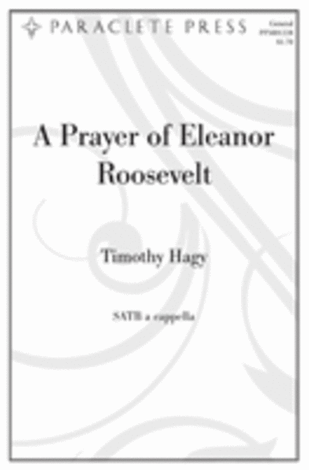 A Prayer Of Eleanor Roosevelt Sheet Music By Timothy Hagy