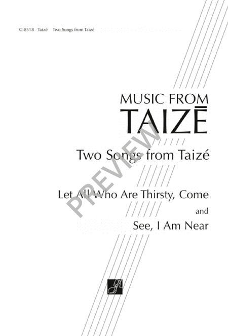 Two Songs From Taize: Let All Who Are Thirsty, Come / See