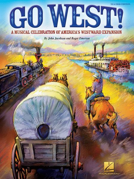 Go West! Teacher's Edition Sheet Music By John Jacobson