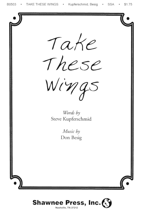 Take These Wings Sheet Music By Don Besig, Steven