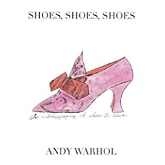 Shoes, shoes, shoes - Warhol Andy