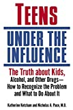 The Truth About Kids, Alcohol, and Other Drugs- How to Recognize the Problem and What to Do About It