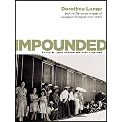 Impounded: Dorothea Lange and the Censored Images of Japanese  American Internment  JPG
