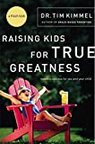 Raising Kids for True Greatness: Redefine Success for You and Your Child