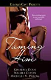 Taming Him: Ellora\'s Cave