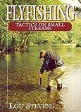 Fly Fishing Tactics on Small Streams