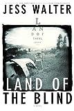 Land of the Blind: A Novel