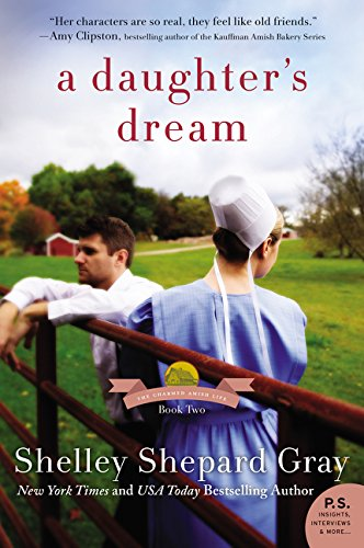 A Daughter's Dream: The Charmed Amish Life, Book Two Shelley Shepard Gray