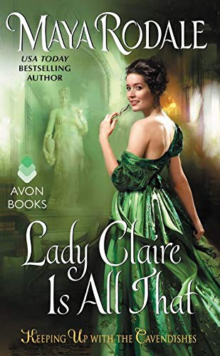 Lady Claire Is All That: Keeping Up With the Cavendishes Maya Rodale