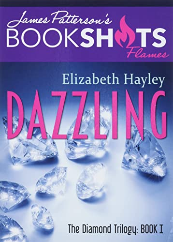 Dazzling: The Diamond Trilogy, Book I (BookShots Flames) Elizabeth Hayley