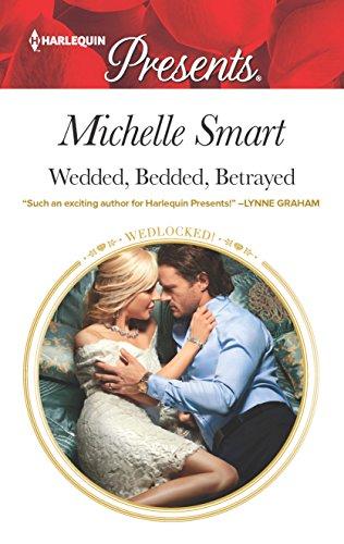 Wedded, Bedded, Betrayed (Wedlocked!) Michelle Smart