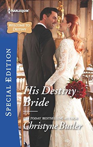 His Destiny Bride (Welcome to Destiny) Christyne Butler