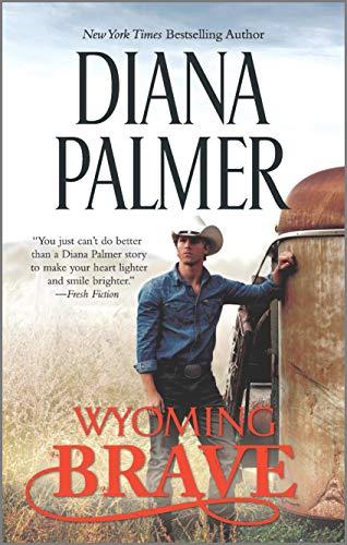 Wyoming Brave (Wyoming Men) Diana Palmer