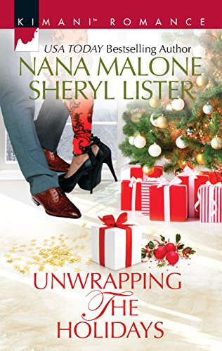 Unwrapping the Holidays: Hot Coded Christmas\Be Mine for Christmas (Kimani Romance) Nana Malone, Sheryl Lister