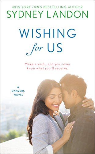 Wishing for Us (A Danvers Novel) Sydney Landon