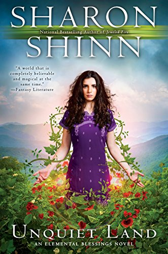 Unquiet Land (An Elemental Blessings Novel) Sharon Shinn