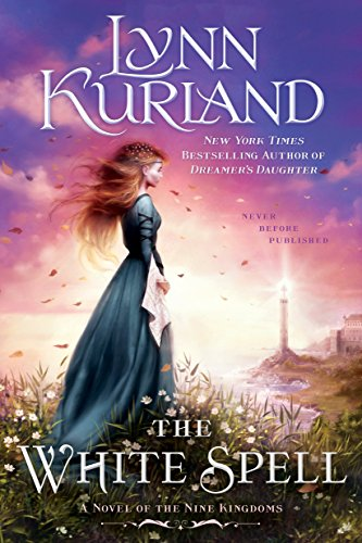 The White Spell (A Novel of the Nine Kingdoms) Lynn Kurland