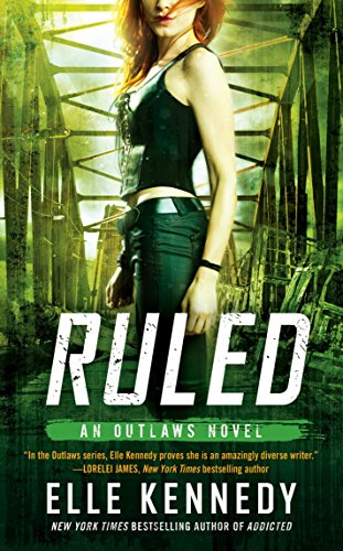 Ruled (The Outlaws Series) Elle Kennedy