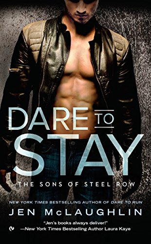 Dare to Stay (The Sons of Steel Row) Jen McLaughlin