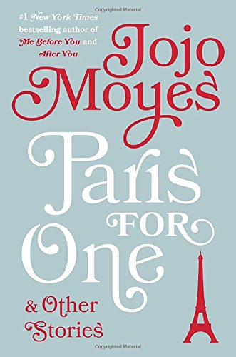 Paris for One and Other Stories Jojo Moyes