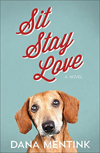 Sit, Stay, Love (Love Unleashed) Dana Mentink