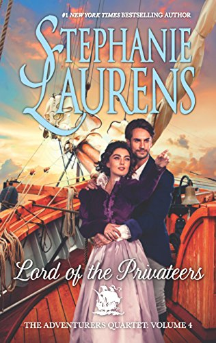 Lord of the Privateers (The Adventurers Quartet) Stephanie Laurens