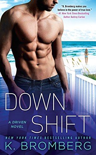 Down Shift (A Driven Novel) K. Bromberg