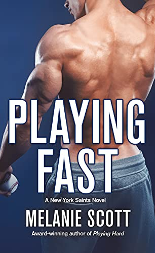 Playing Fast: A New York Saints Novel Melanie Scott