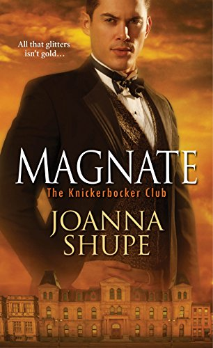 Magnate (The Knickerbocker Club) Joanna Shupe
