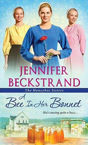 A Bee in Her Bonnet (The Honeybee Sisters) Jennifer Beckstrand
