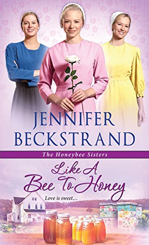 Like a Bee to Honey (The Honeybee Sisters) Jennifer Beckstrand
