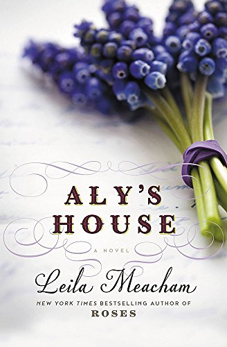 Aly's House Leila Meacham