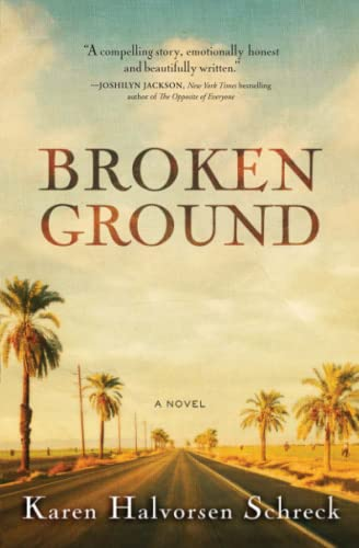 Broken Ground: A Novel Karen Halvorsen Schreck