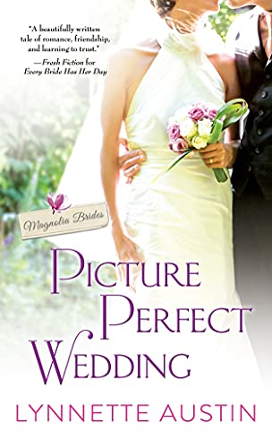 Picture Perfect Wedding: A Charming Southern Romance of Second Chances Lynnette Austin