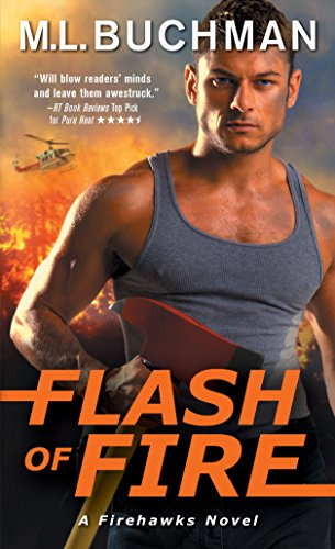 Flash of Fire (Firehawks) M. L. Buchman