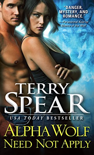 Alpha Wolf Need Not Apply (Silver Town Wolf) Terry Spear