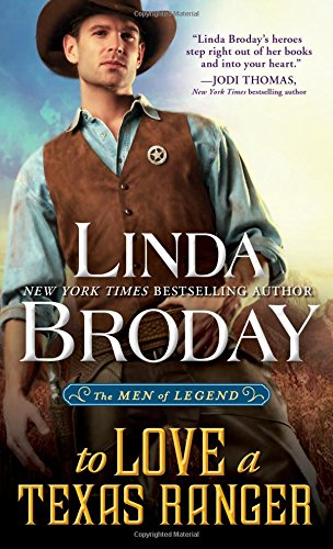 To Love a Texas Ranger (Men of Legend) Linda Broday