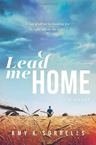 Lead Me Home Amy K. Sorrells