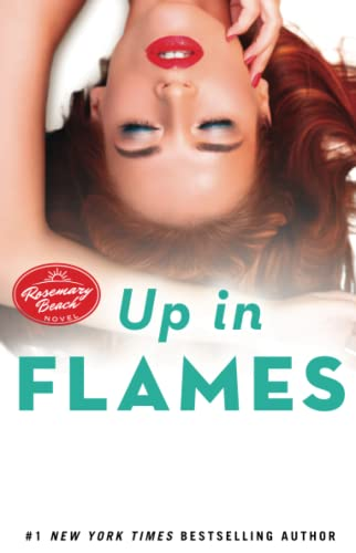 Up in Flames: A Rosemary Beach Novel (The Rosemary Beach Series) Abbi Glines