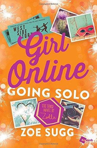 Girl Online: Going Solo: The Third Novel by Zoella Zoe Sugg