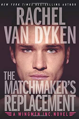 The Matchmaker's Replacement Rachel Van Dyken