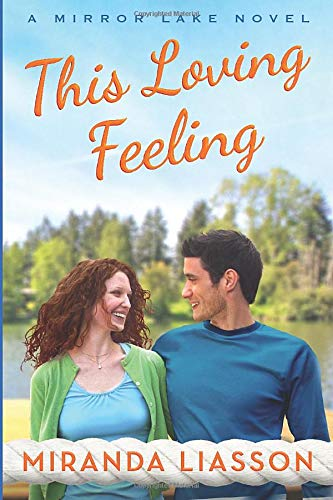 This Loving Feeling (A Mirror Lake Novel) Miranda Liasson