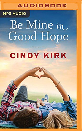 Be Mine in Good Hope (A Good Hope Novel) Cindy Kirk